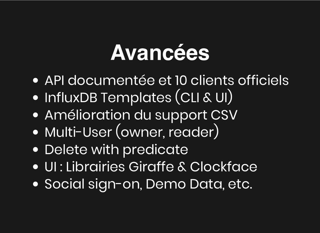 Avancées Avancées API documentée et 10 clients ...