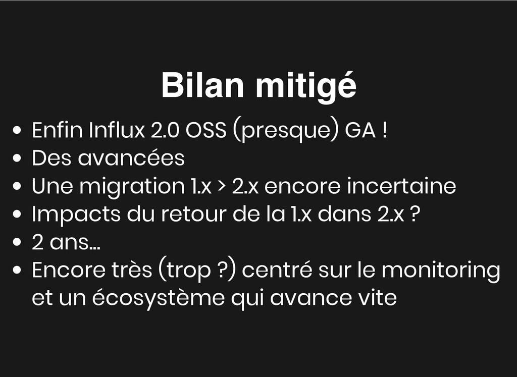 Bilan mitigé Bilan mitigé Enfin Influx 2.0 OSS ...