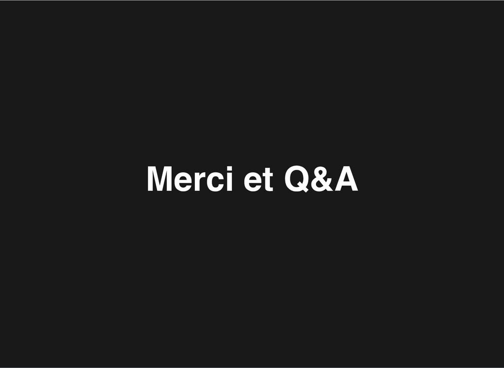 Merci et Q&A Merci et Q&A