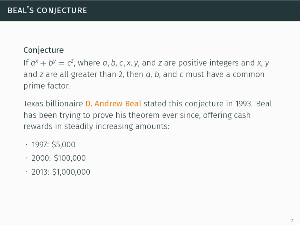 beal's conjecture Conjecture If ax + by = cz, w...