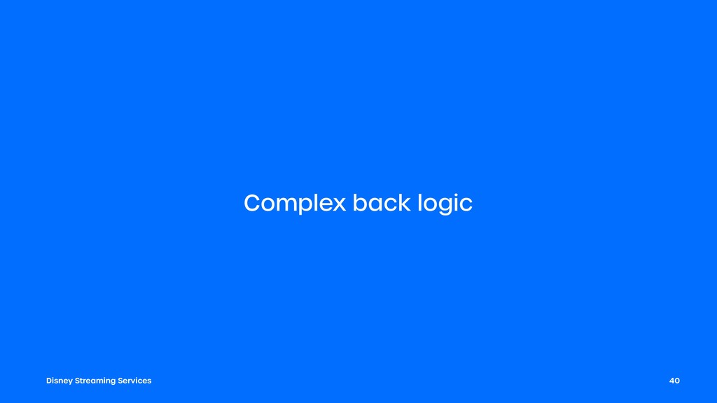 Disney Streaming Services Complex back logic 40