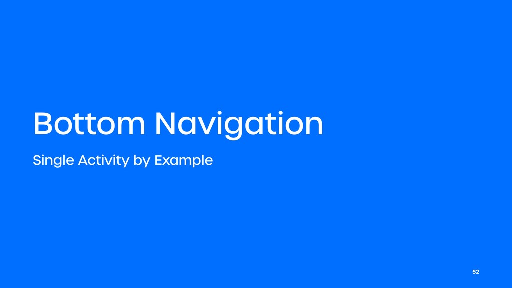 Bottom Navigation Single Activity by Example 52