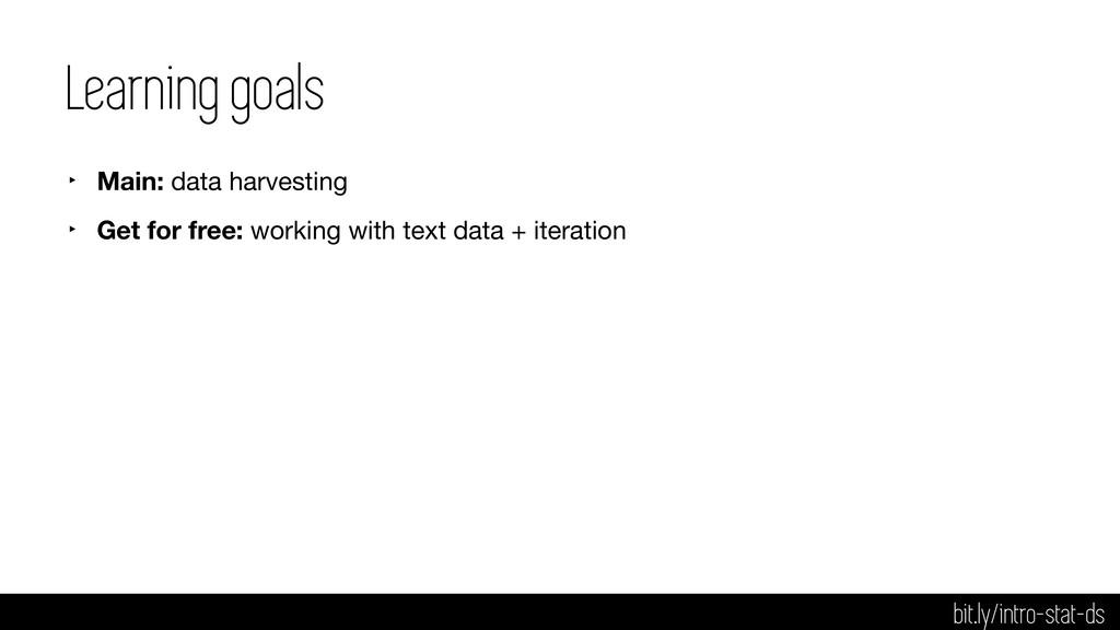 Learning goals ‣ Main: data harvesting  ‣ Get f...