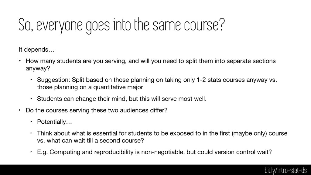 So, everyone goes into the same course? It depe...