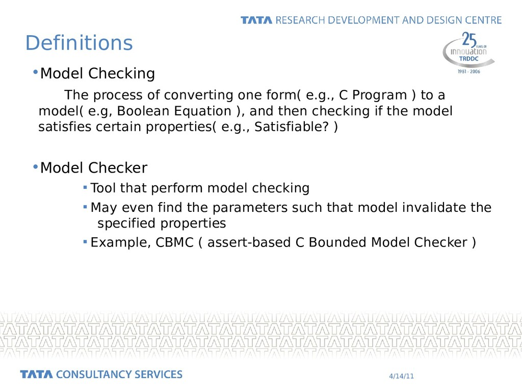 4/14/11 Definitions •Model Checking The process...