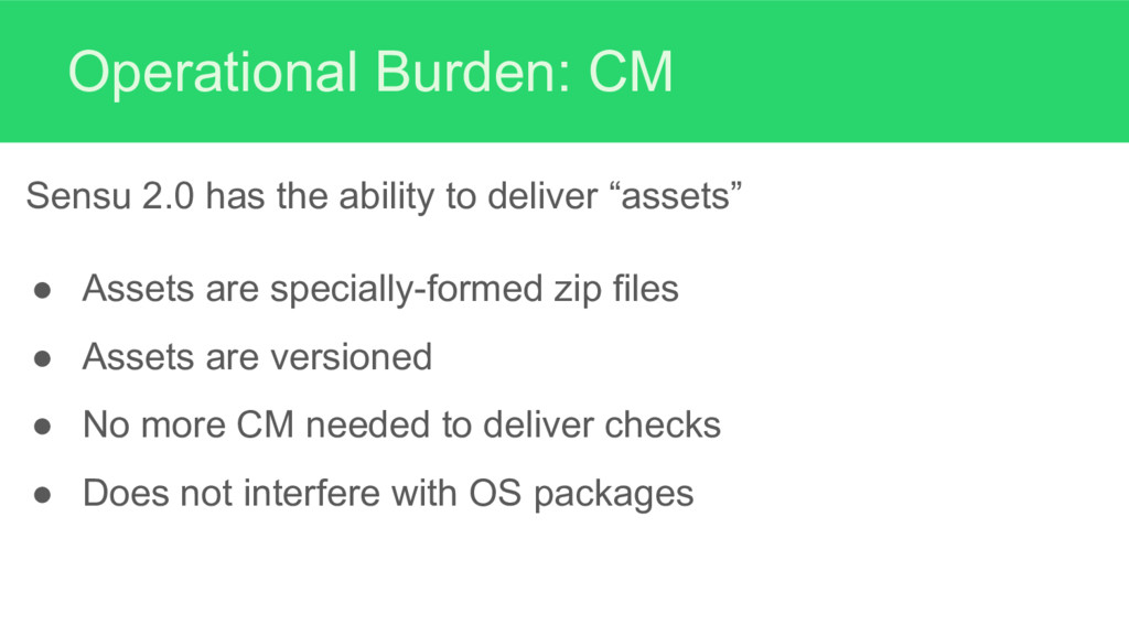 Operational Burden: CM Sensu 2.0 has the abilit...
