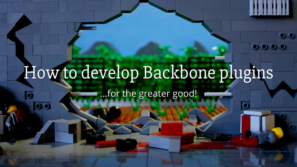 How to develop Backbone plugins …for the greate...