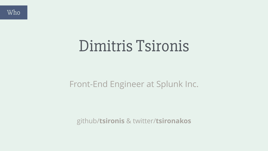 Dimitris Tsironis Front-End Engineer at Splunk ...