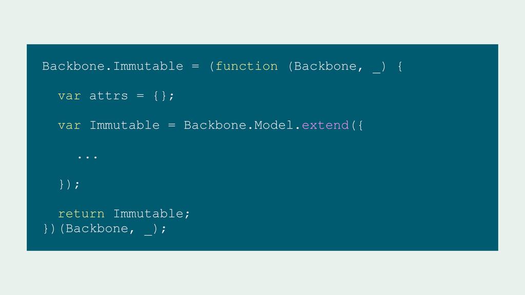 Backbone.Immutable = (function (Backbone, _) { ...