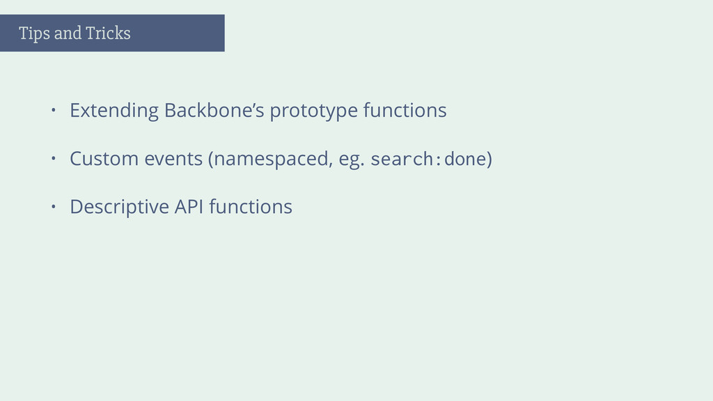 • Extending Backbone's prototype functions • Cu...