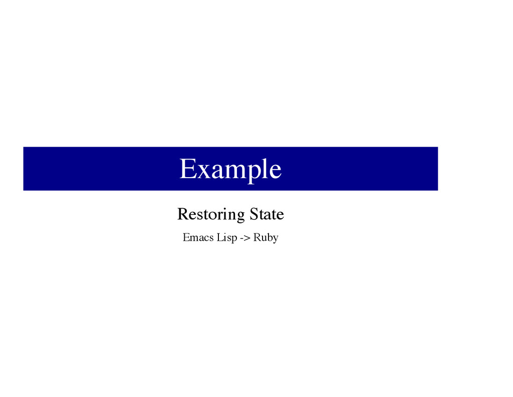 Example Restoring State Emacs Lisp -> Ruby