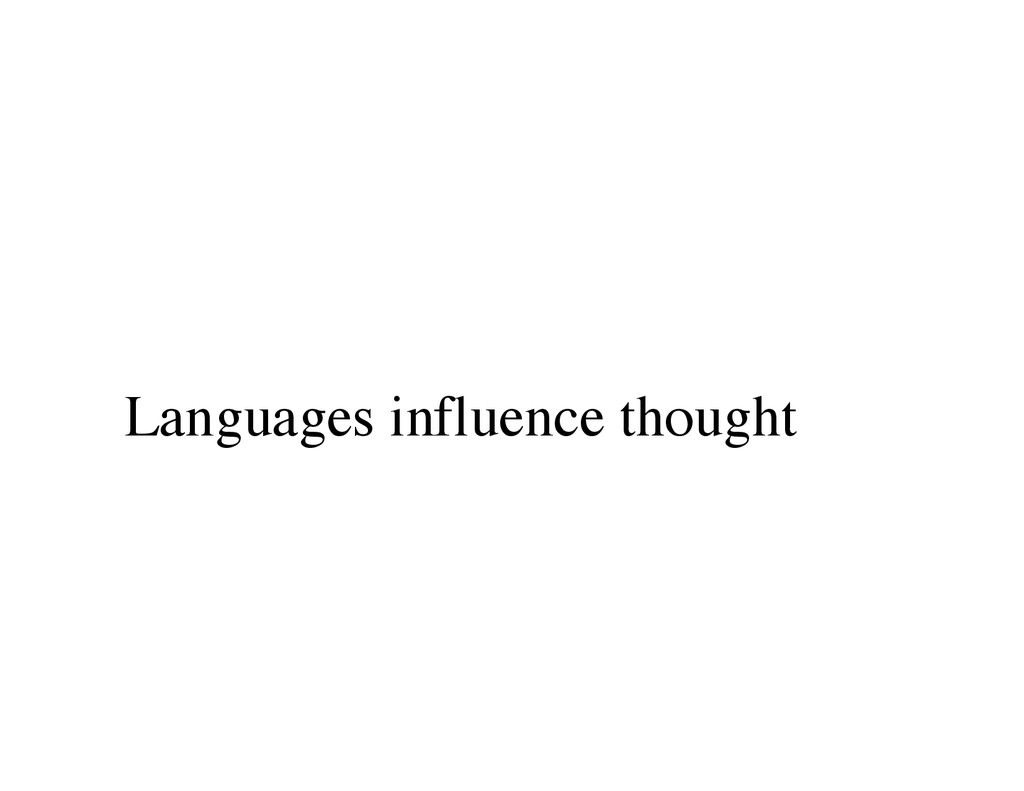 Languages influence thought