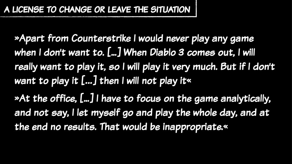 »Apart from Counterstrike I would never play an...