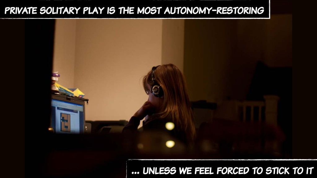 private solitary play is the most autonomy-rest...
