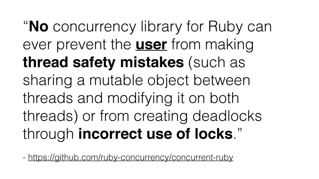 """No concurrency library for Ruby can ever preve..."