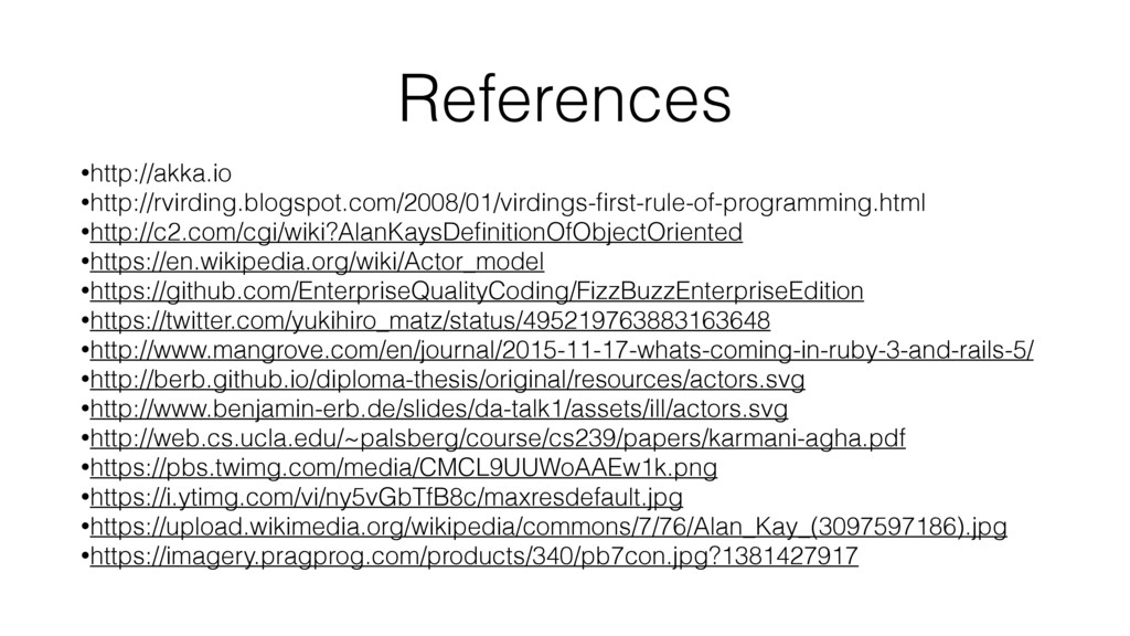 References •http://akka.io •http://rvirding.blo...