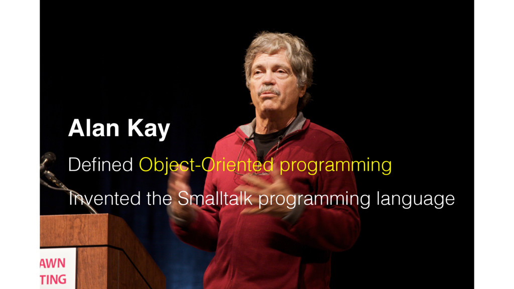 OOP Alan Kay Defined Object-Oriented programming...