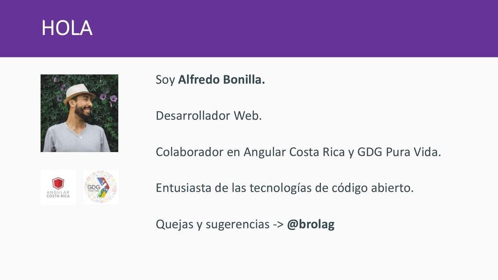 HOLA Soy Alfredo Bonilla. Desarrollador Web. Co...