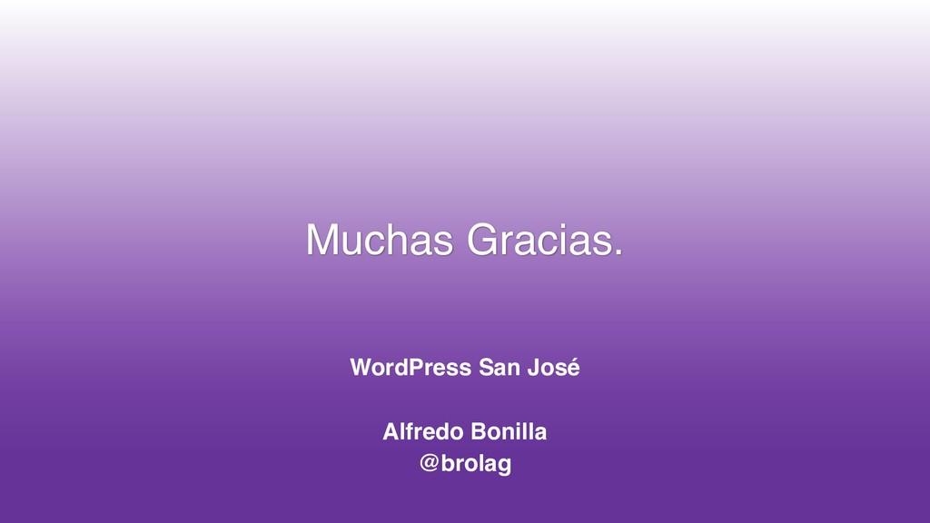 Muchas Gracias. WordPress San José Alfredo Boni...