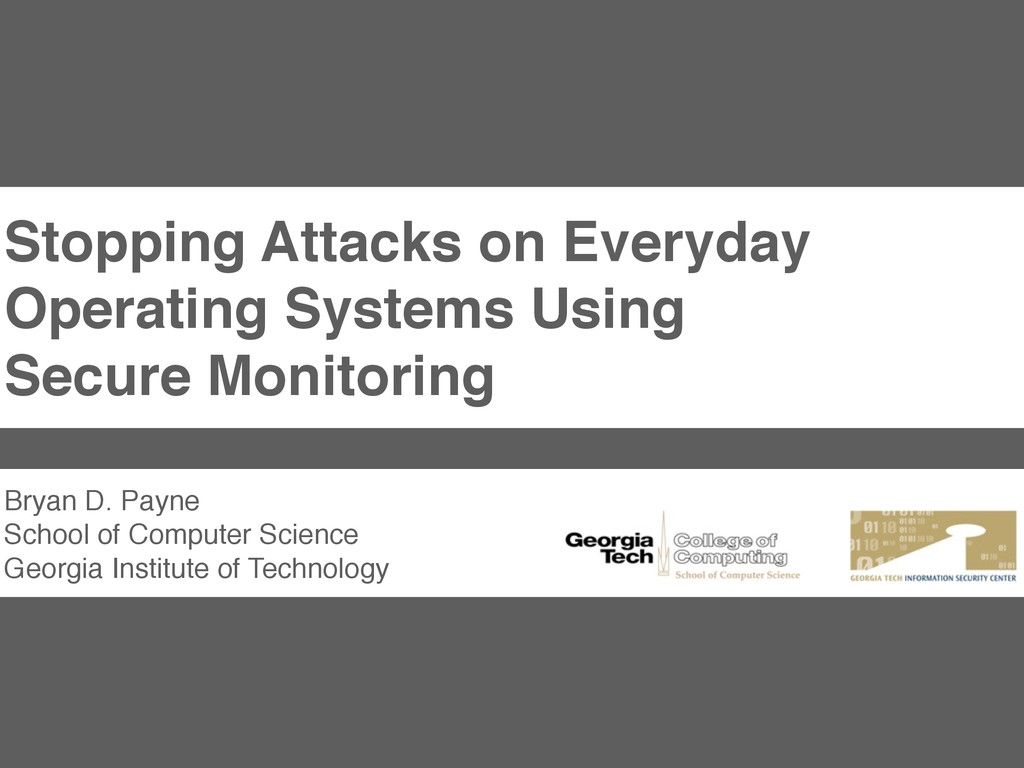 Stopping Attacks on Everyday Operating Systems ...