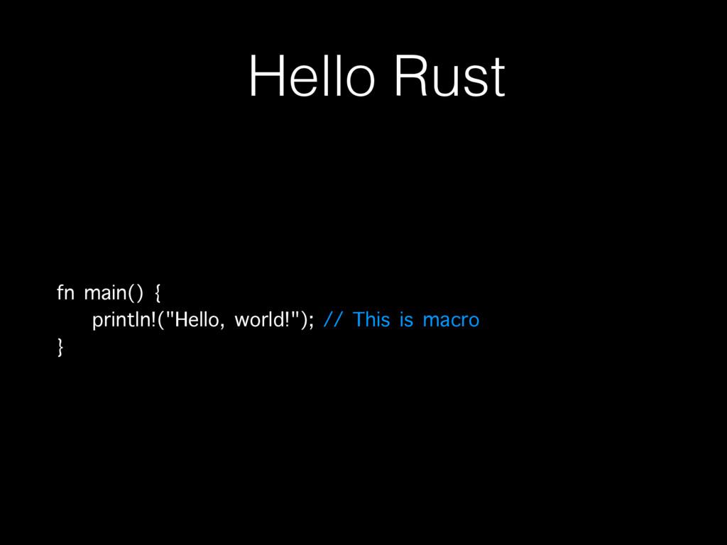 "Hello Rust fn main() { println!(""Hello, world!..."