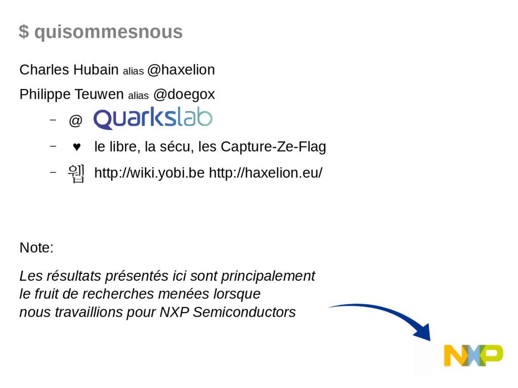 Charles Hubain alias @haxelion Philippe Teuwen ...