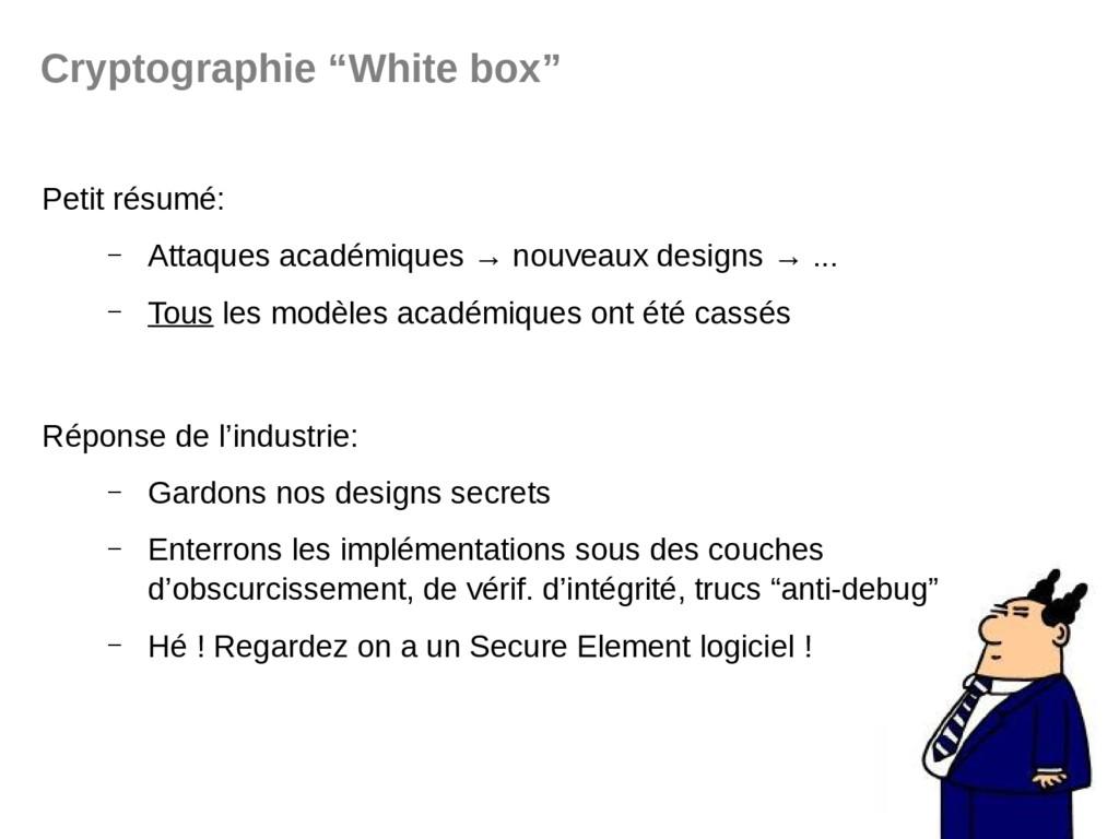"""Cryptographie """"White box"""" Petit résumé: – Attaq..."""