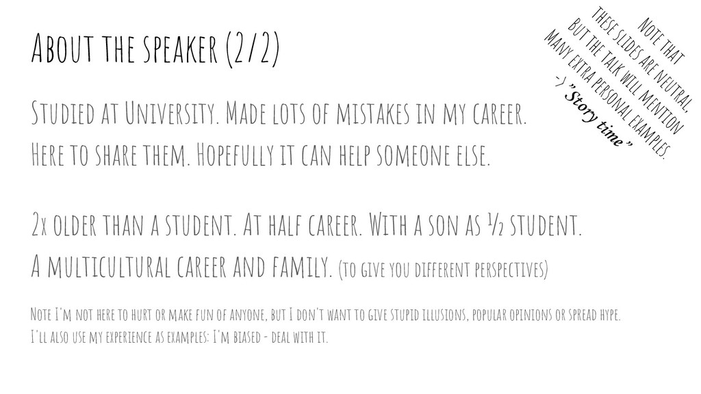 About the speaker (2/2) Studied at University. ...