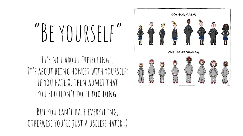 """""""Be yourself"""" It's not about """"rejecting"""", It's ..."""