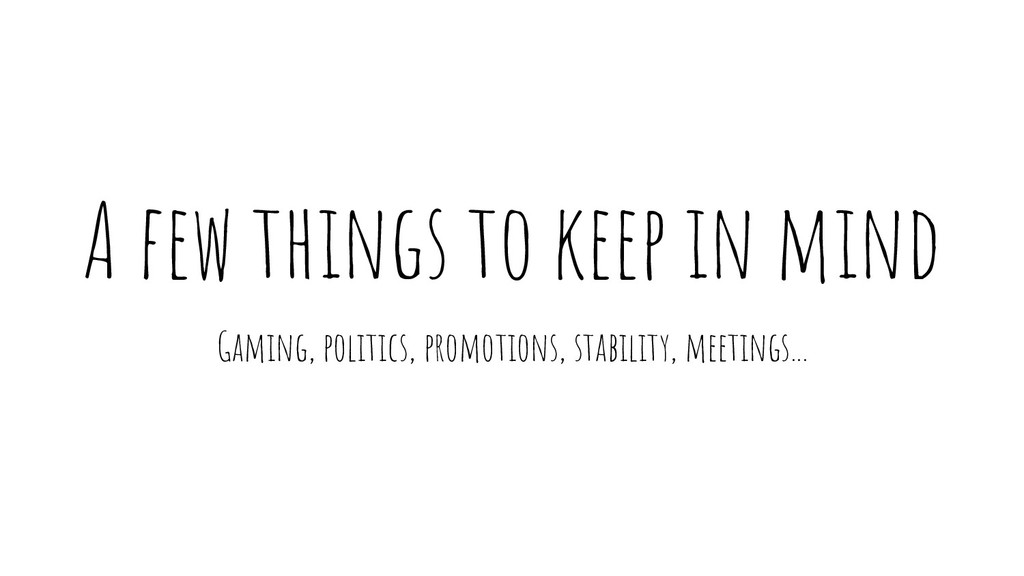 A few things to keep in mind Gaming, politics, ...