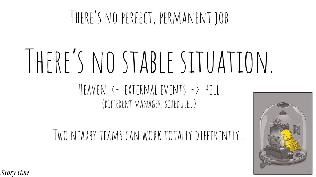 There's no stable situation. Heaven <- external...