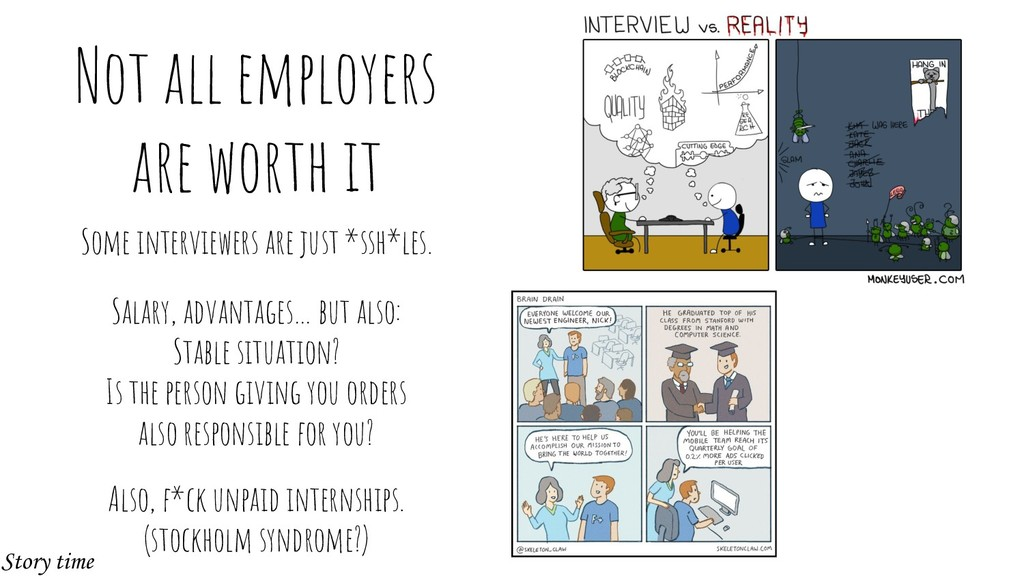Not all employers are worth it Some interviewer...