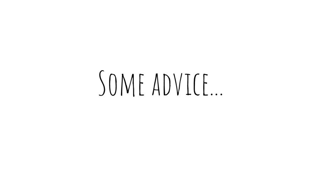 Some advice...