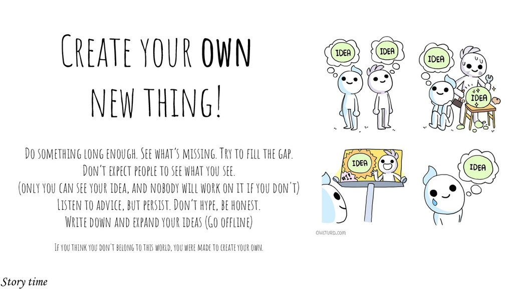 Create your own new thing! Do something long en...