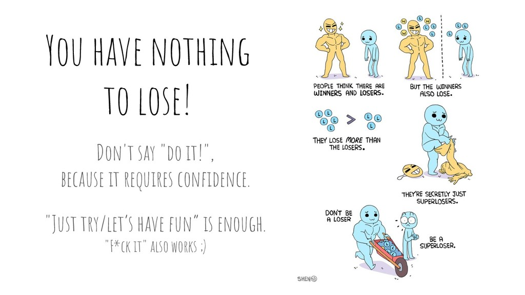 """You have nothing to lose! Don't say """"do it!"""", b..."""
