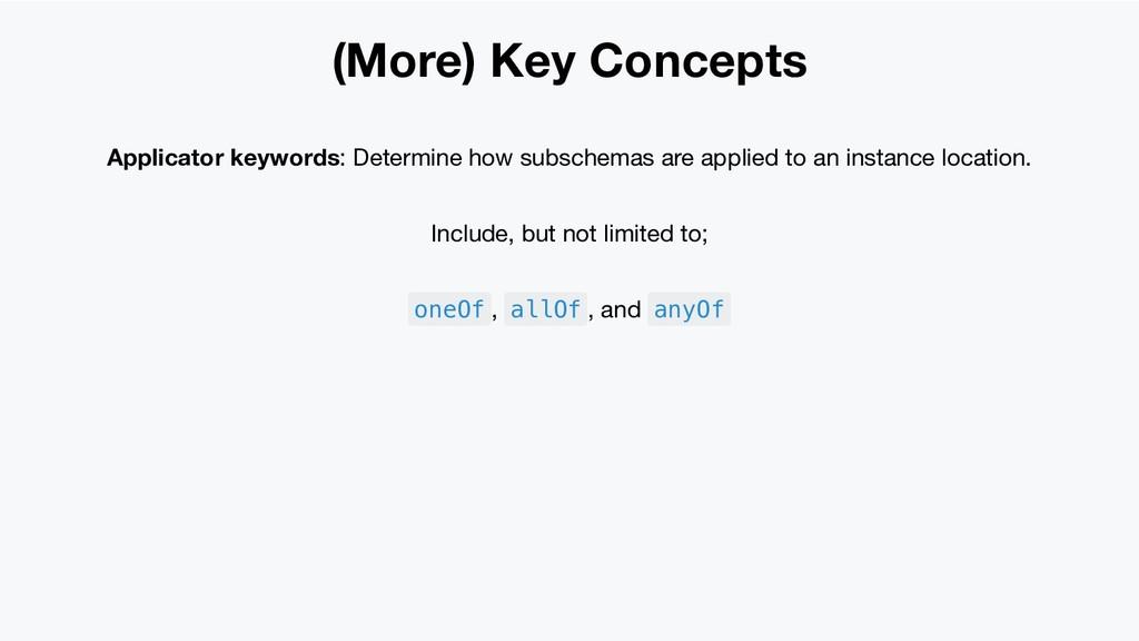 (More) Key Concepts Applicator keywords: Determ...