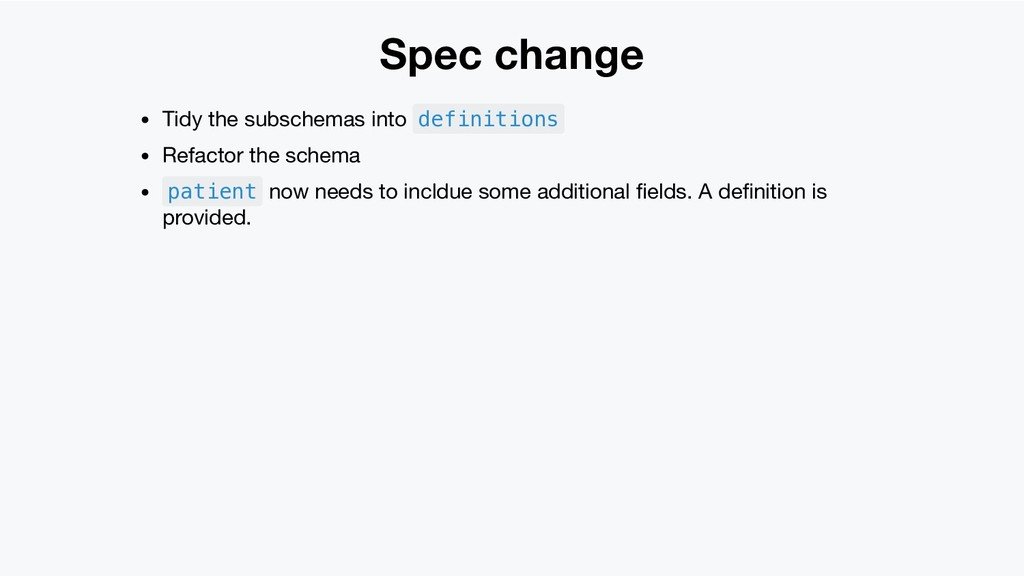 Spec change Tidy the subschemas into definition...