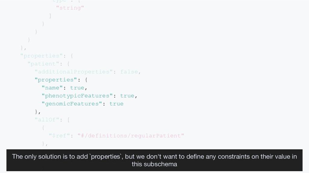 "type : [ ""string"" ] } } } }, ""properties"": { ""p..."