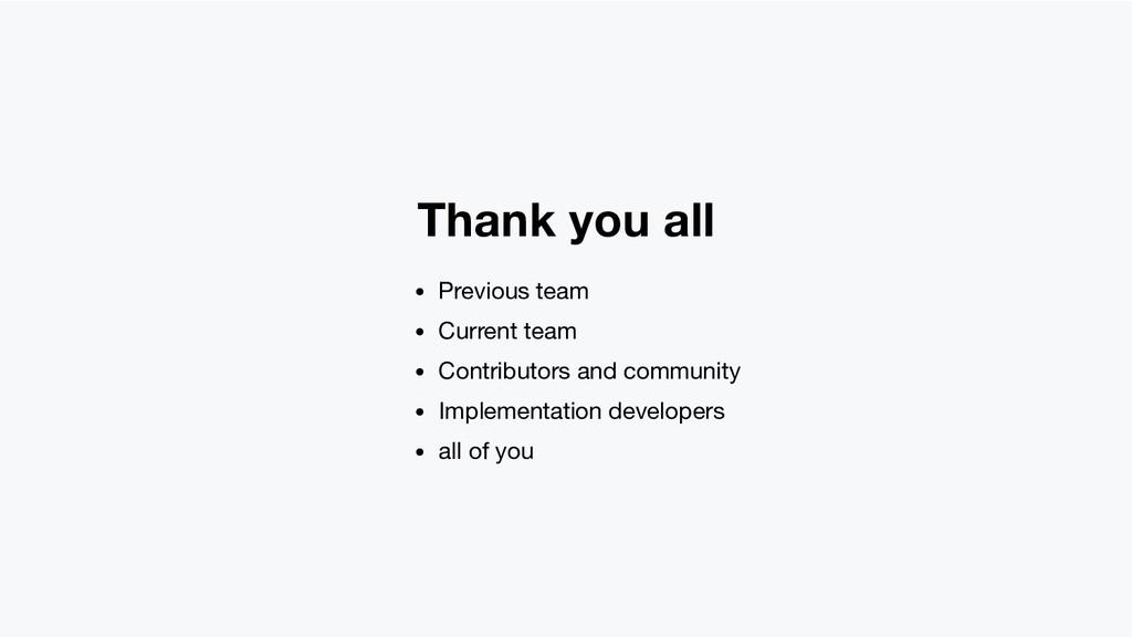 Thank you all Previous team Current team Contri...