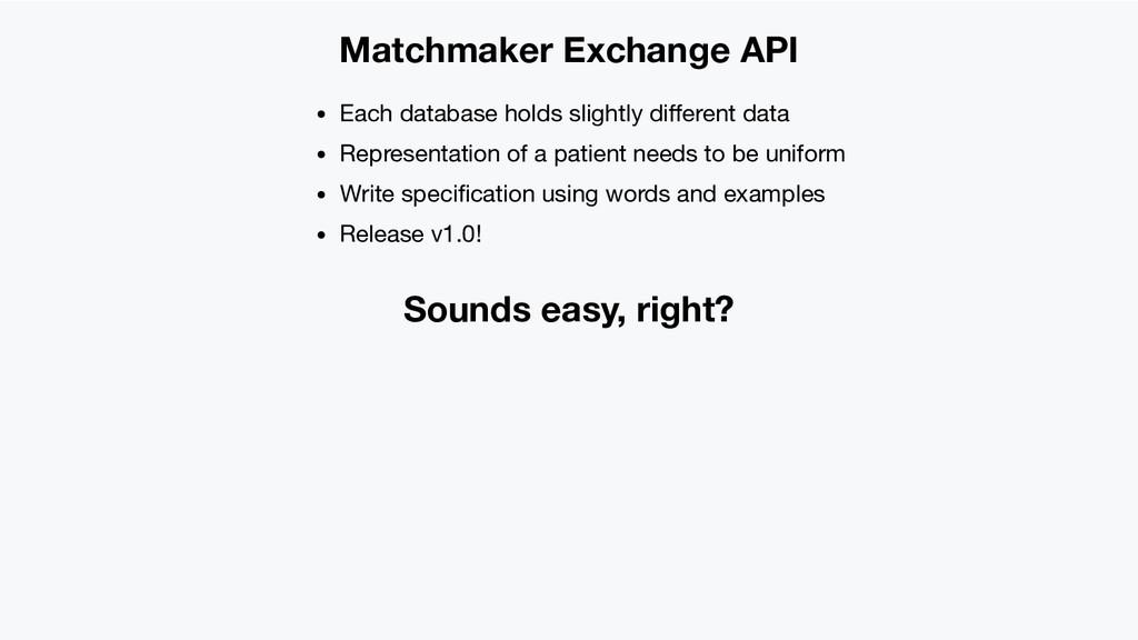 Matchmaker Exchange API Each database holds sli...