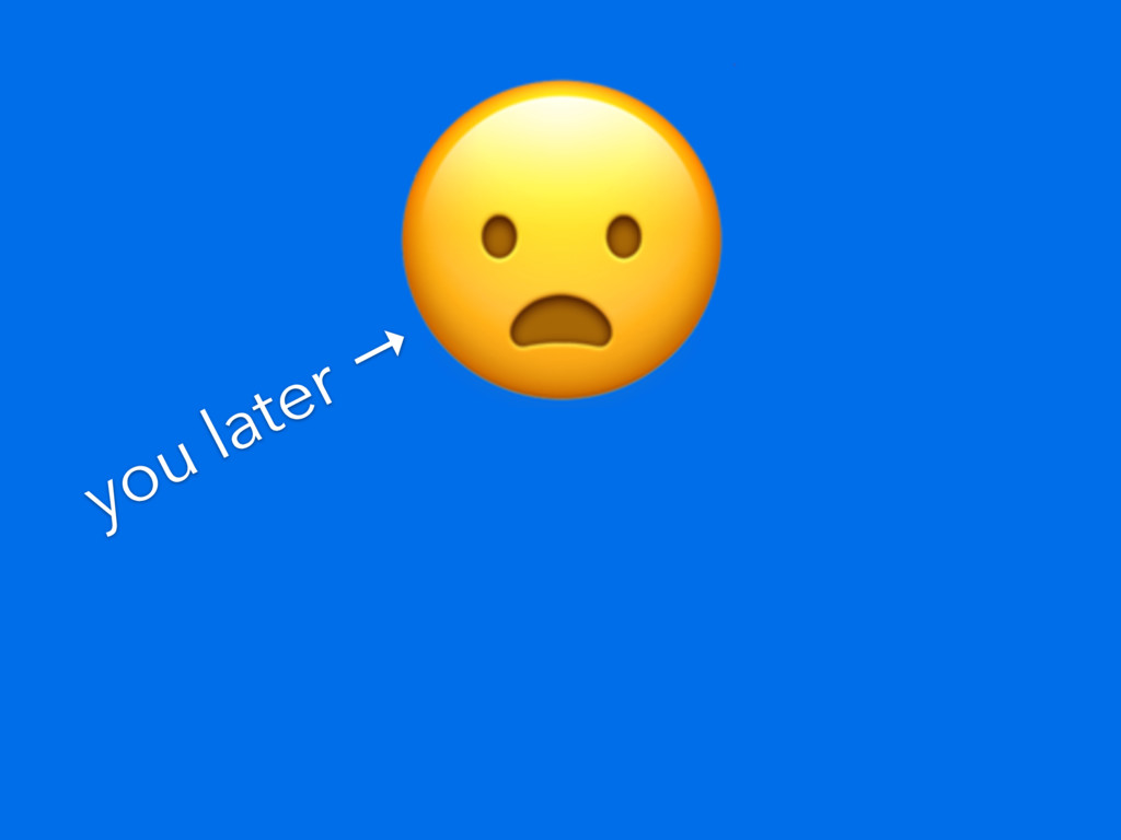 you later →
