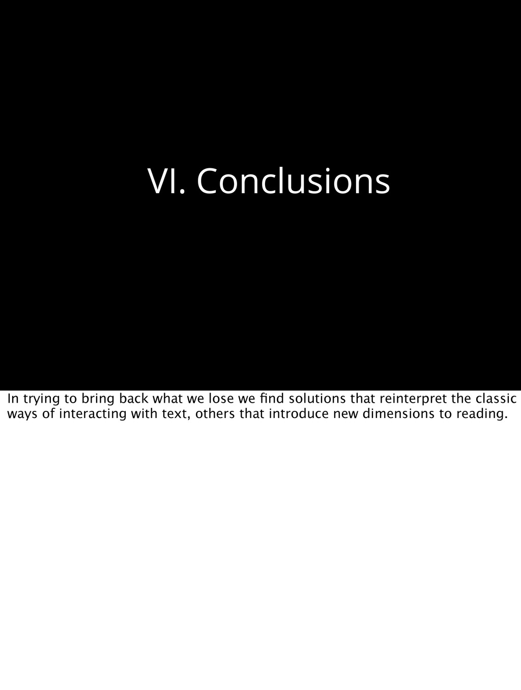 VI. Conclusions In trying to bring back what we...