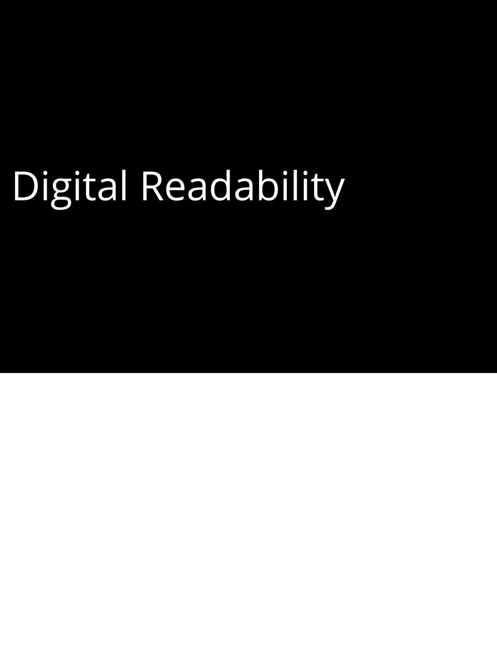 Digital Readability