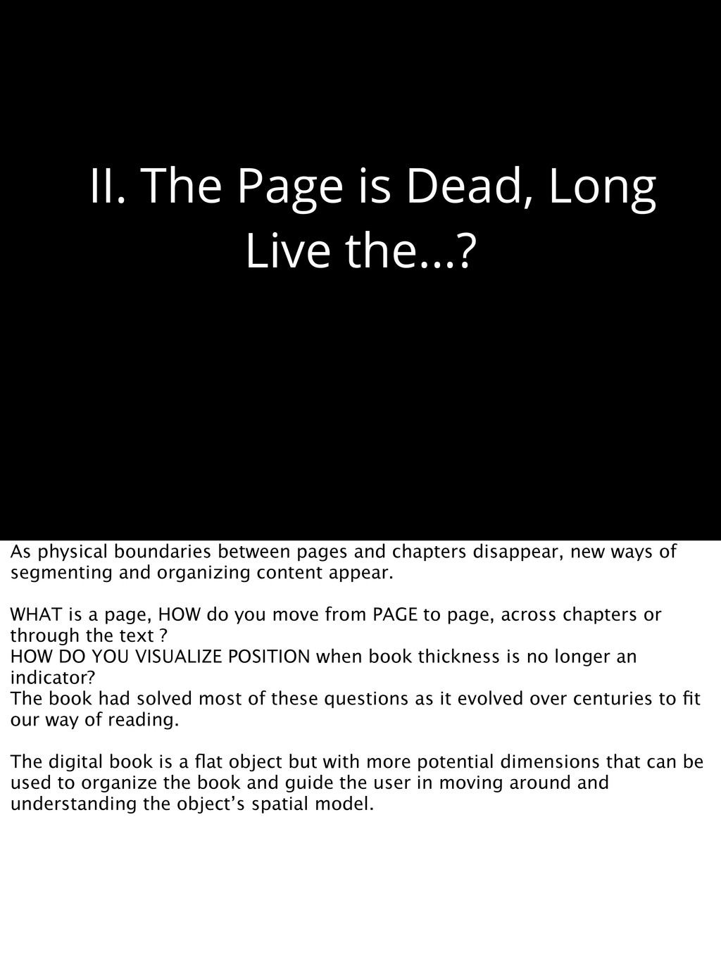 II. The Page is Dead, Long Live the...? As phys...