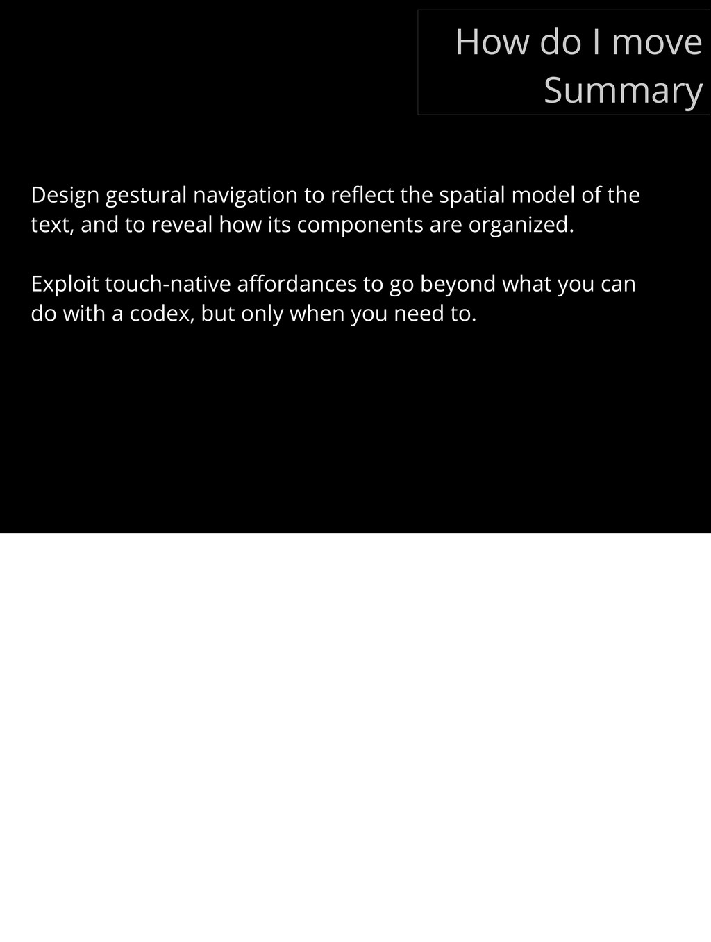 Design gestural navigation to reflect the spatia...