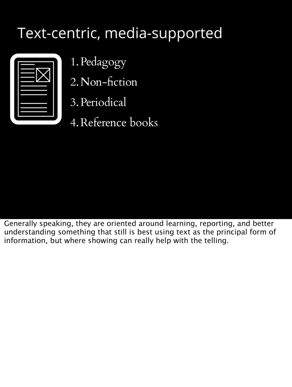 Text-centric, media-supported 1.Pedagogy 2.Non-...