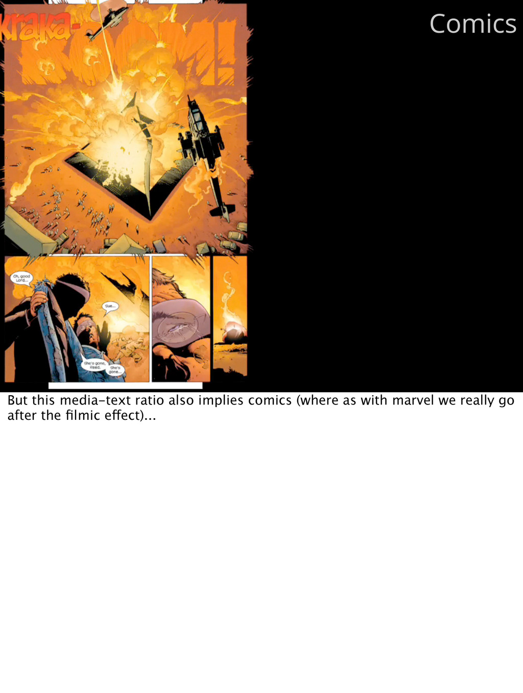 Comics But this media-text ratio also implies c...