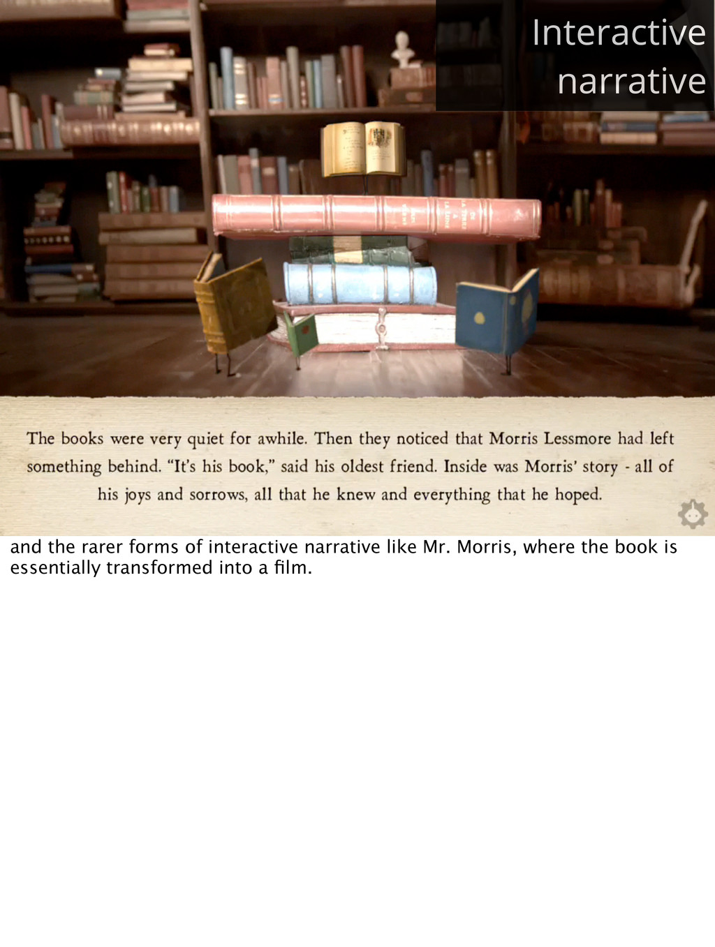 Interactive narrative and the rarer forms of in...