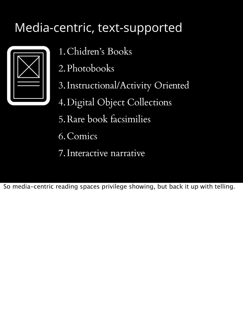 Media-centric, text-supported 1.Chidren's Books...