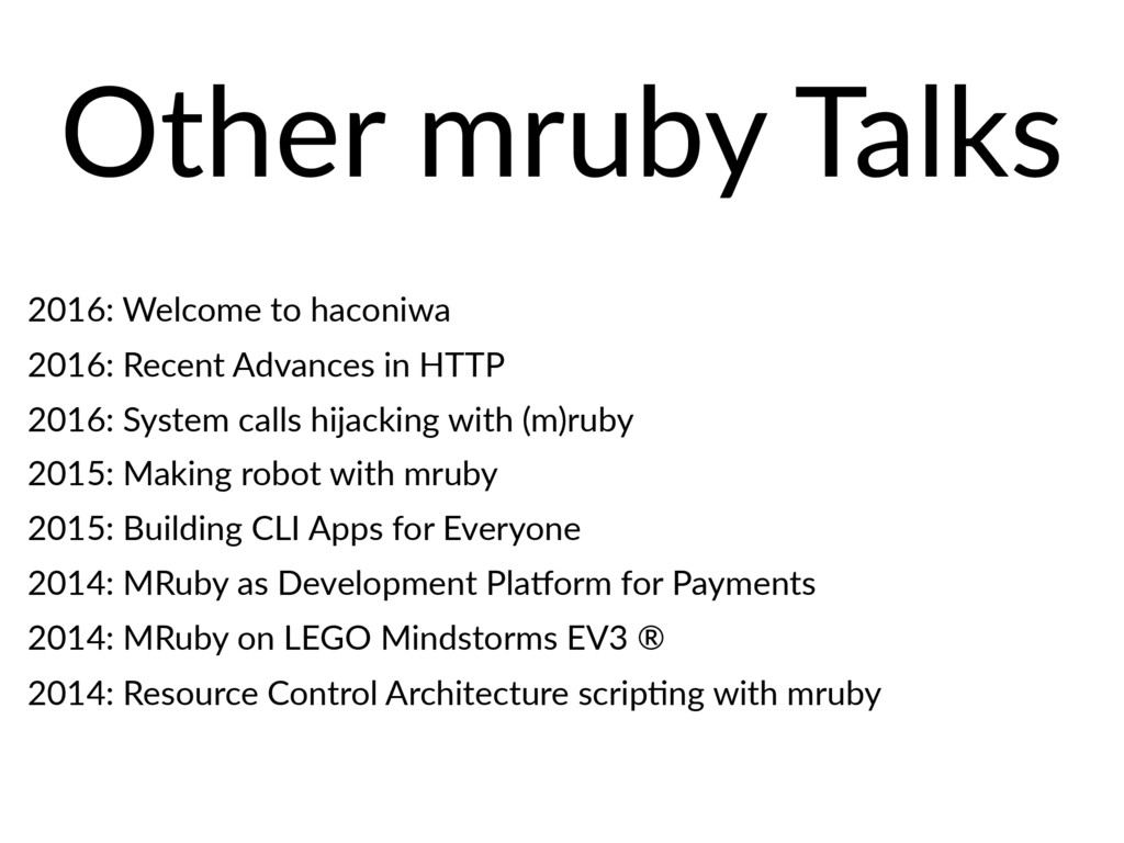 Other mruby Talks 2016: Welcome to haconiwa 201...